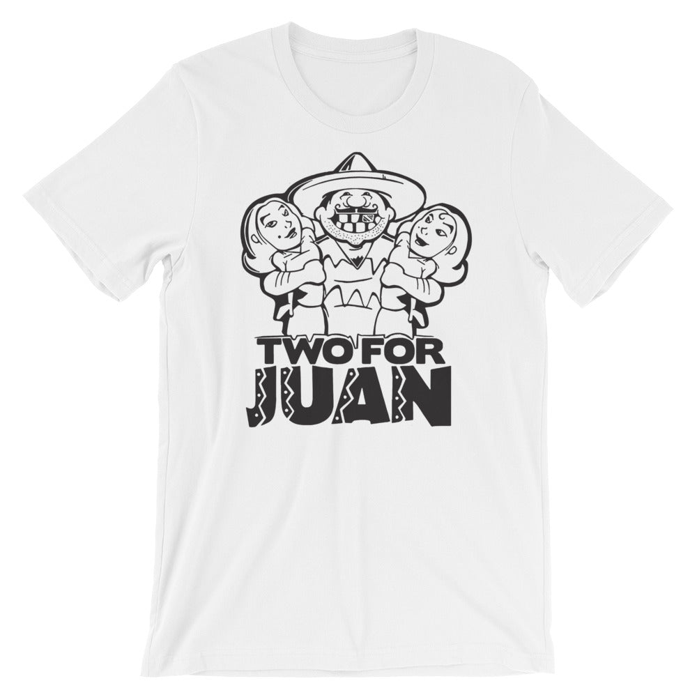 Two for Juan Short-Sleeve Unisex T-Shirt