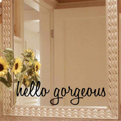 Hello Gorgeous Mirror Decal