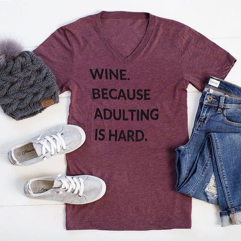 Ladies t shirts | Wine Because Adulting Is Hard