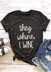 Ladies t shirts | They Whine I Wine