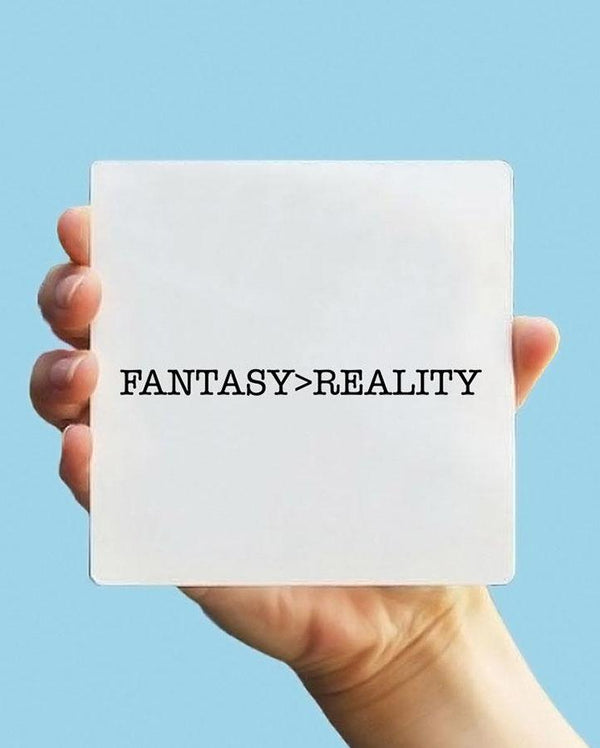 Fantasy > Reality Tattoo