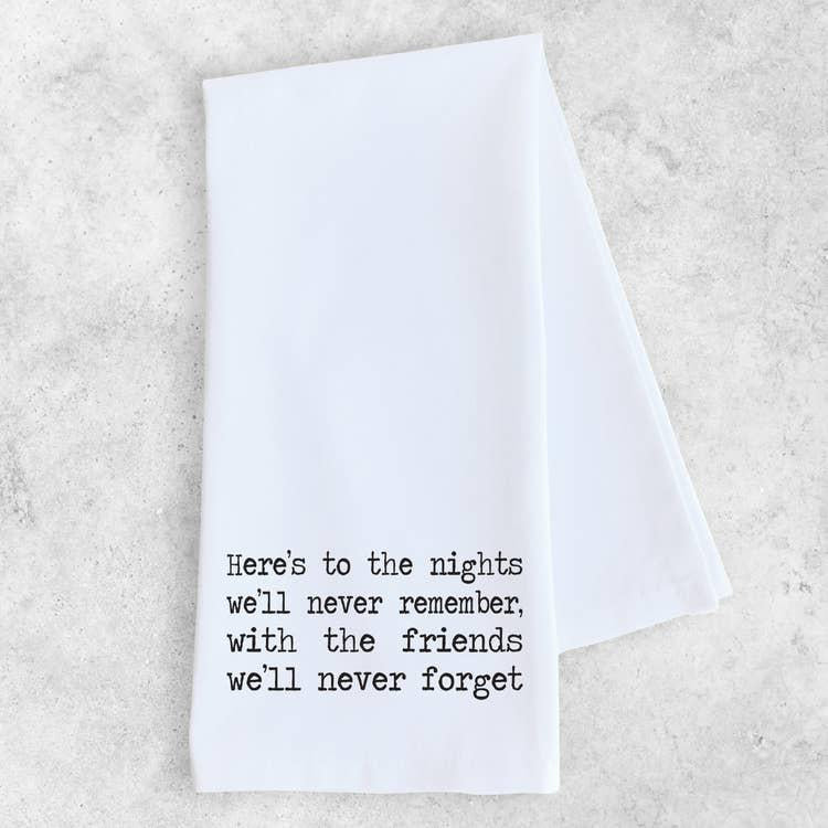 Here's To The Nights Towel
