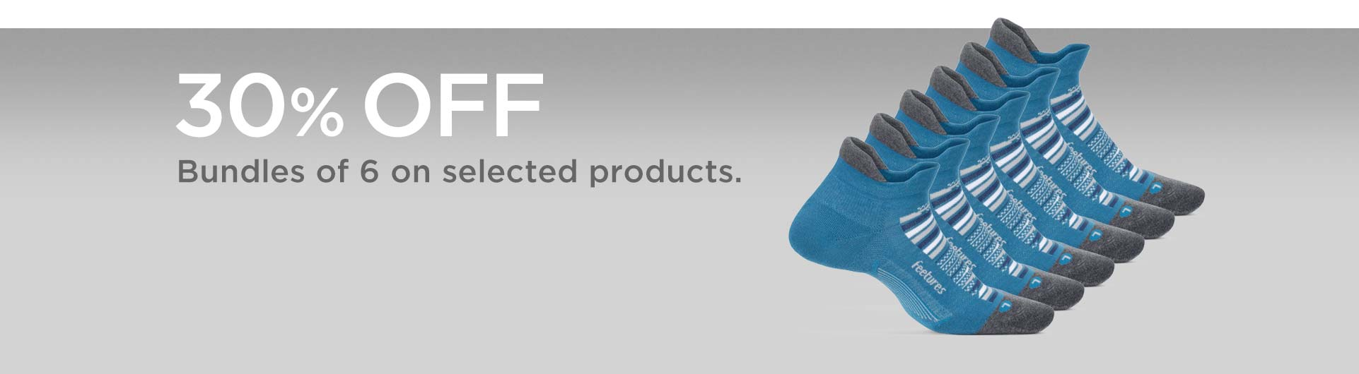 30% off bundles of 6 socks on selected products.
