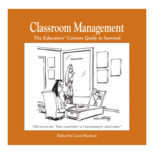 Cartoon Book - Classroom Management: The Educators Cartoon Guide to Survival