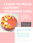 Learn to make: Autumn Splendor Cake- Thursday, October 10 6:30-8:30