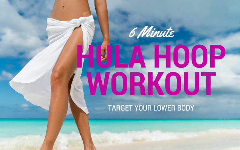 6 Minute Hula Hoop Workout