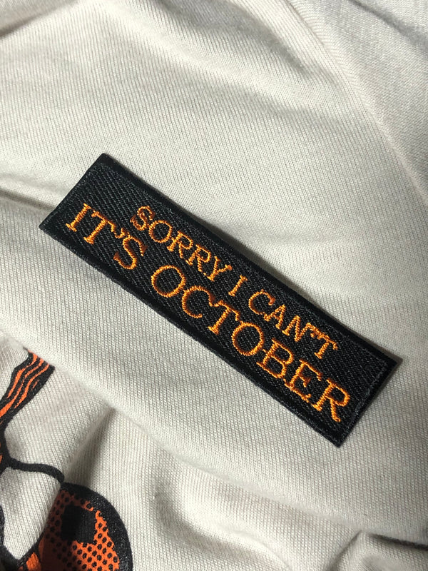 Sorry I Can't It's October Patch