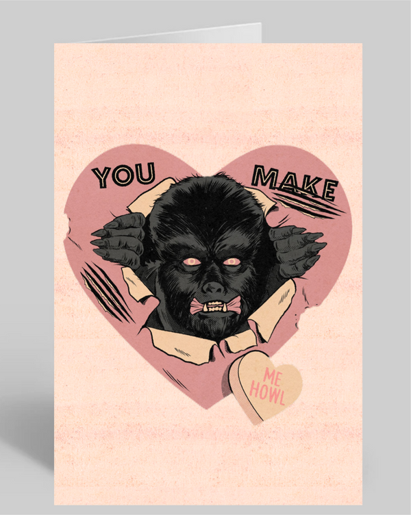 You Make Me Howl Valentine Greeting Card