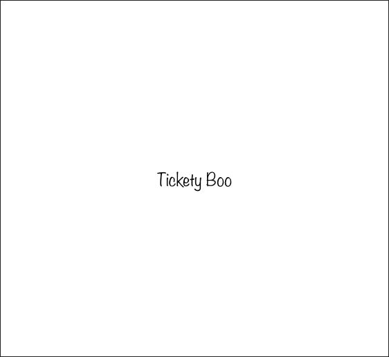 TICKETY BOO