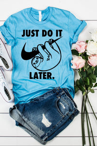Just Do It.....Later