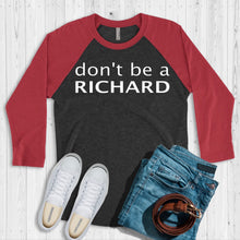 Load image into Gallery viewer, Don't Be A Richard Baseball Tee