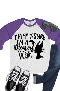 99% Sure I'm a Disney Villain Raglan T-Shirt