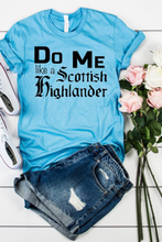 Load image into Gallery viewer, Do Me Like A Scottish Highlander