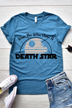 Load image into Gallery viewer, When you Wish Upon A Death Star T-Shirt