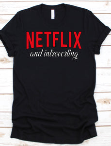Netflix and Introverting T-Shirt