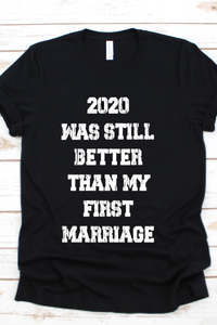 2020 Was Still Better Than My First Marriage