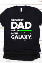 Load image into Gallery viewer, Greatest Dad In The Galaxy