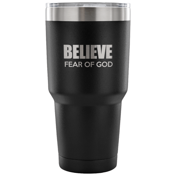 Believe Fear of God