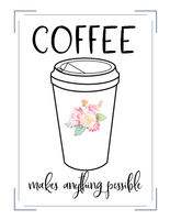 Coffee Makes Everything Better | Wall Art