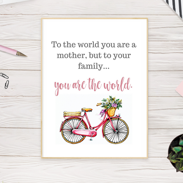 Mother's Day Art - You Are The World (Bicycle)