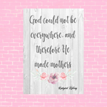 Mother's Day Art - God could not be everywhere