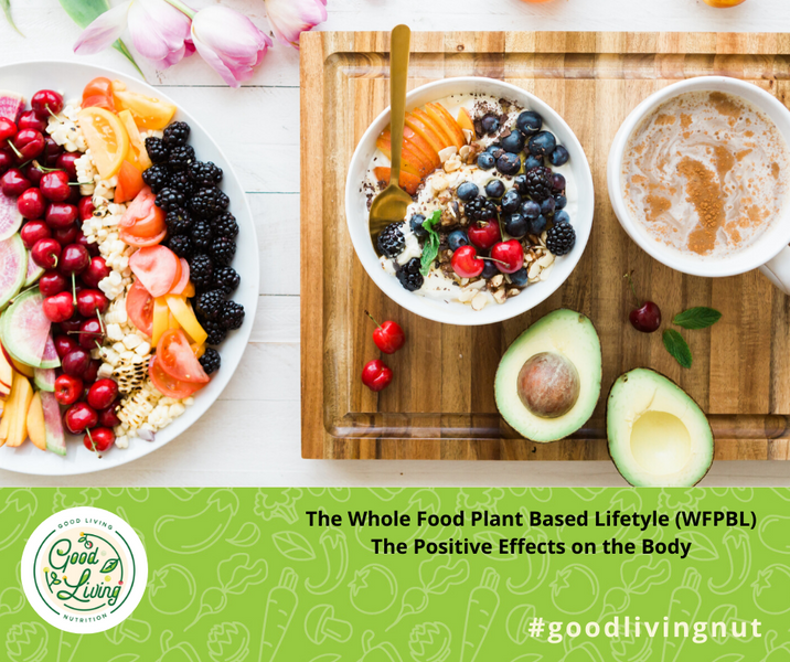 The Whole Food Plant Based Lifestyle – The Positive Effects on the Body