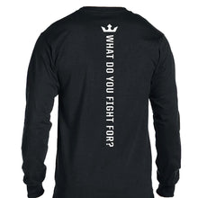 Load image into Gallery viewer, What Do You Fight For? Long Sleeve Tee
