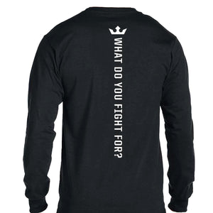What Do You Fight For? Long Sleeve Tee
