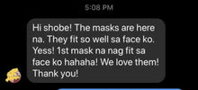 Load image into Gallery viewer, a customer reviews the mask: They fit so well sa face ko! 1st mask na nag fit sa face ko! We love them!