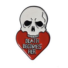DEATH BECOMES HER pin