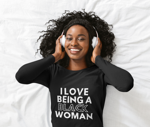 'I Love Being a Black Woman' Long Sleeve Tee