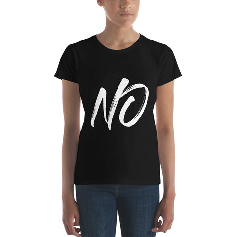 'No is a Complete Sentence Ladies Fashion Fit T-Shirt