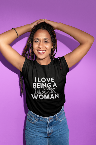 'I Love Being a Black Woman' Short-Sleeve T-Shirt