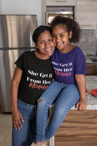 'She Get it From Her Momma' Ladies Fashion Fit T-shirt