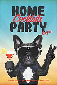 Home Party Cocktails Book