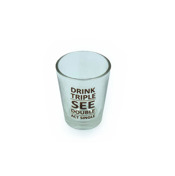 Drink Triple See Double Act Single Shot Glass