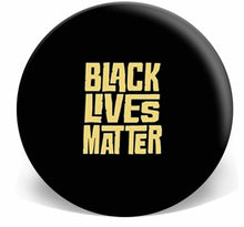 Load image into Gallery viewer, Black Lives Matter Buttons