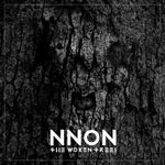 The Woken Trees – NNON (Album / CD)