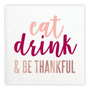 Eat, Drink & Be Thankful - cocktail napkins