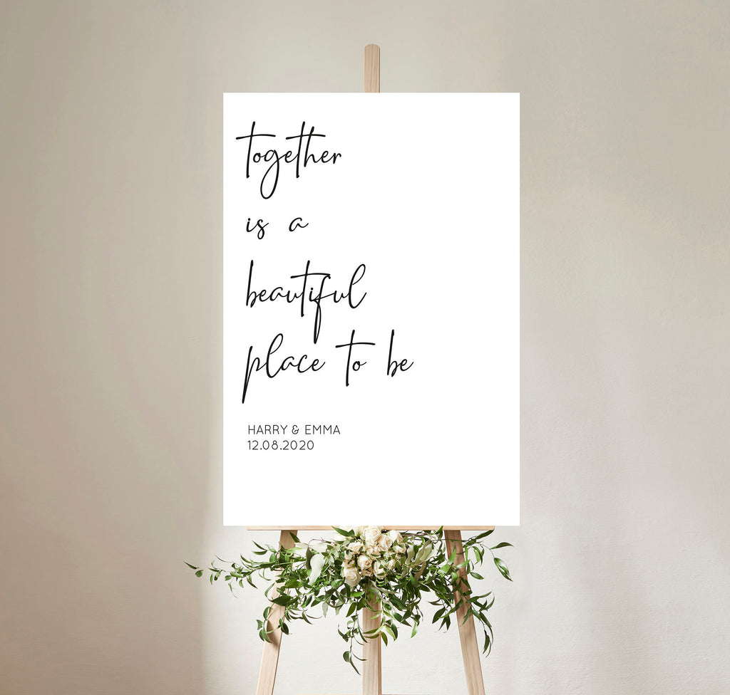 WEDDING SIGN - Together is a beautiful place to be welcome sign