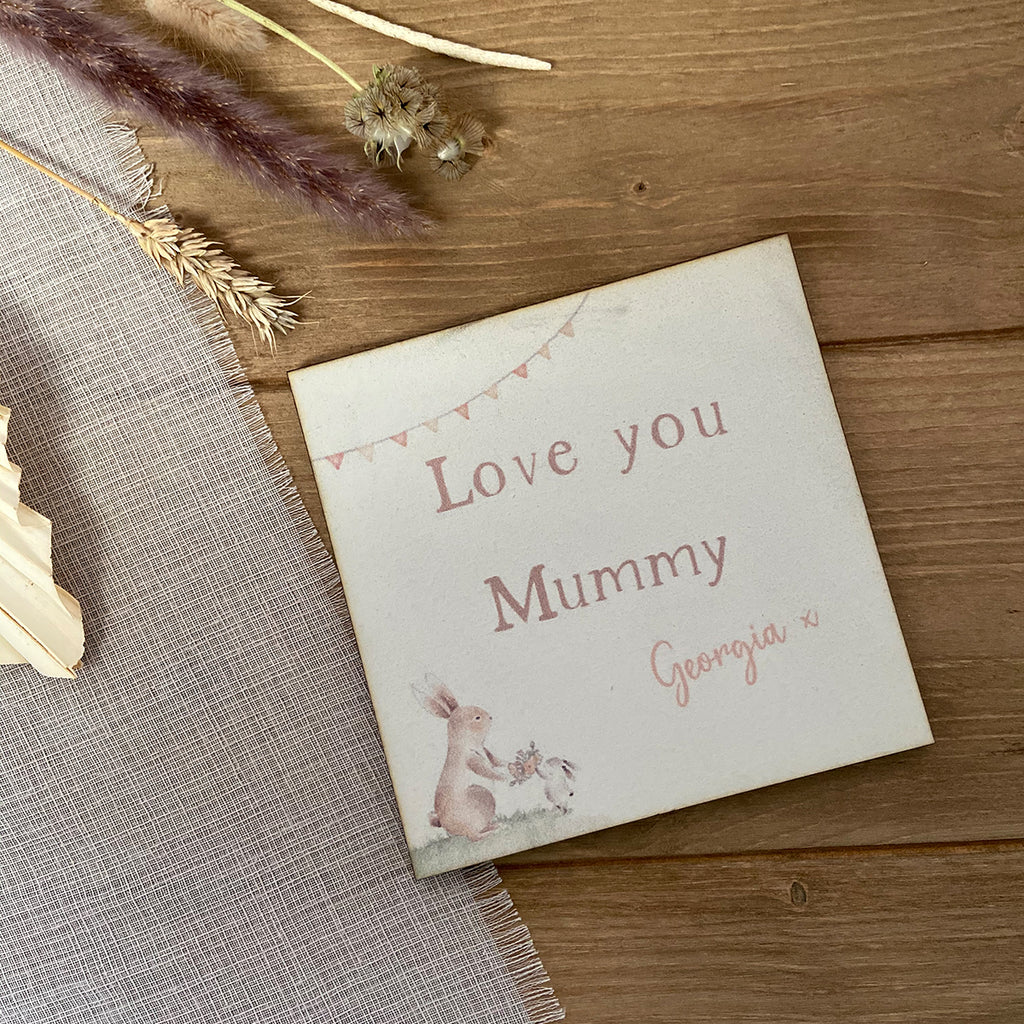 Love you Mummy - Mini Keepsake Sign
