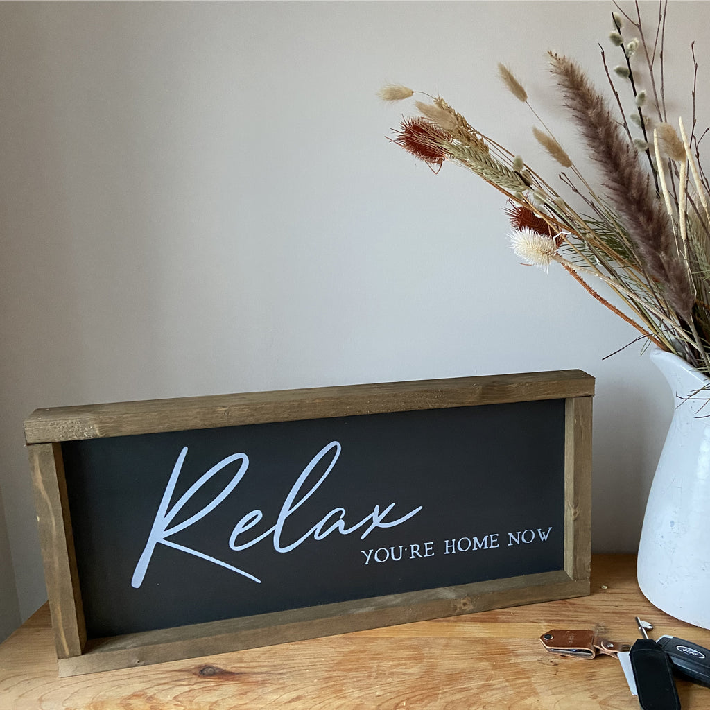 Relax your Home, Rustic Farmhouse Sign