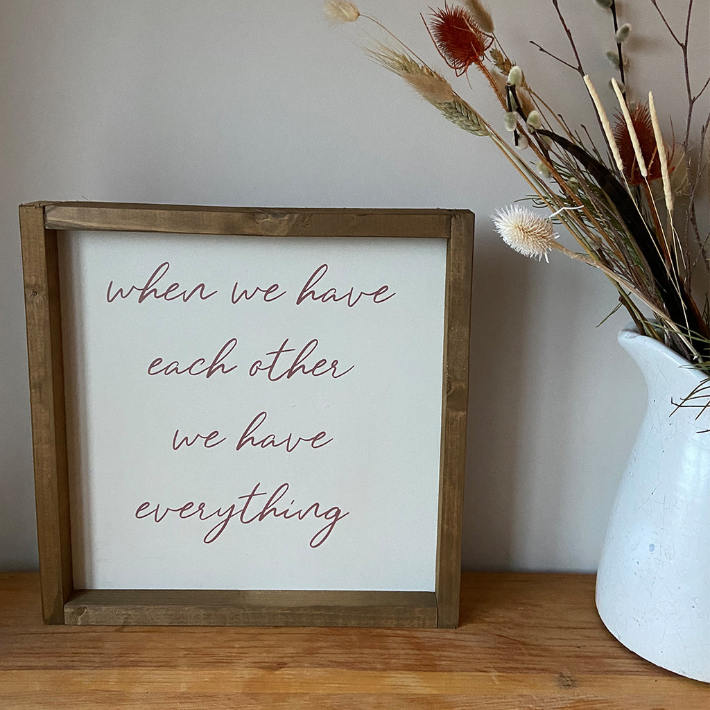 Rustic Sign - Together we have everything
