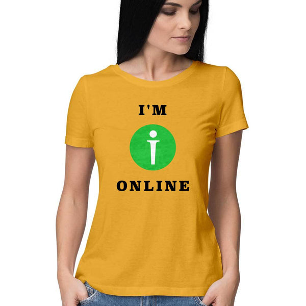 I am Online Womens Feminine Fit T-Shirt Yellow