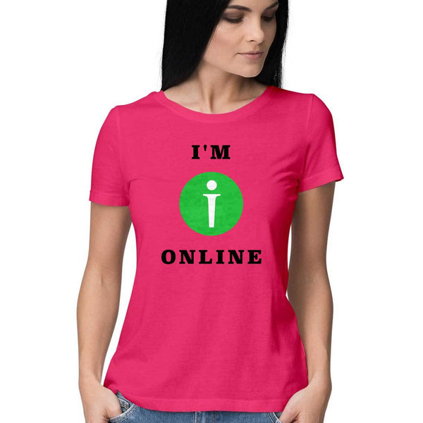 I am Online Womens Feminine Fit T-Shirt Pink