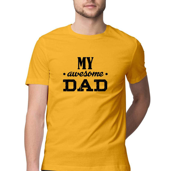 My Awesome Dad Half Sleeve Round Neck T-Shirt