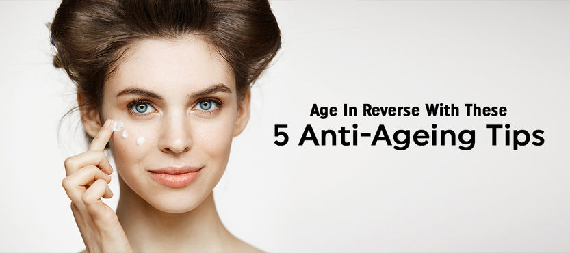5 Anti-Ageing Tips That Will Transform Your Beauty Routine