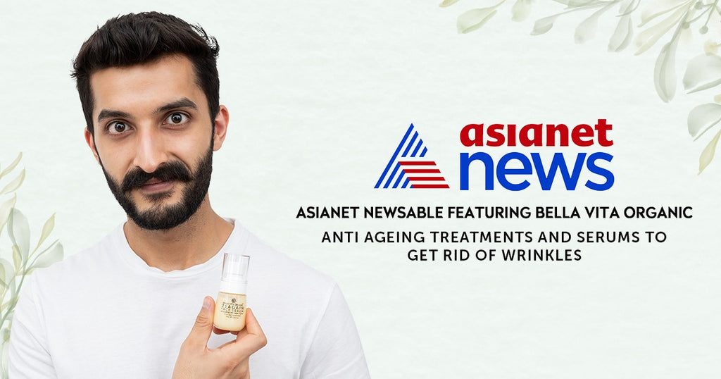 Asianet Newsable Featuring Bella Vita Organic Anti Ageing Treatments and serums to get rid of Wrinkles