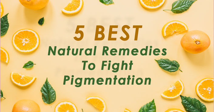 5 Best Natural Remedies To Fight Pigmentation