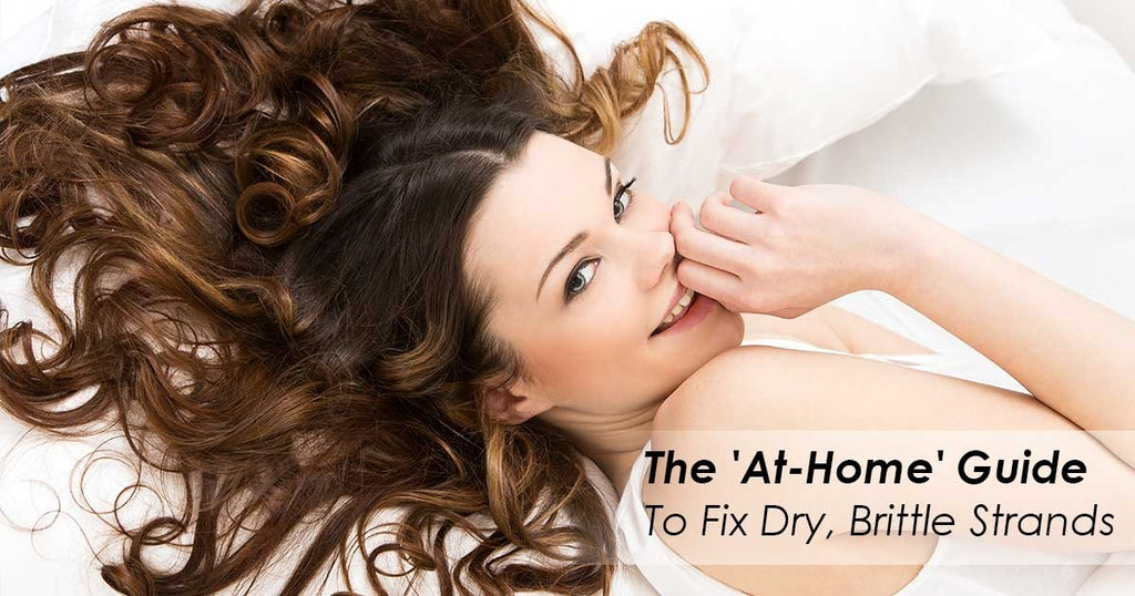 The 'At-Home' Guide To Fix Dry, Brittle Strands